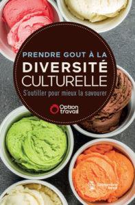 Prendre gout à la diversité culturelle. S'outiller pour mieux la savourer.